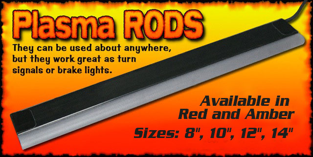 Custom Dynamics' MEGA Plasma Rods(TM)
